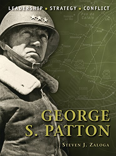 George S. Patton: Leadership - Strategy - Conflict (General Pattons Principles For Life And Leadership)