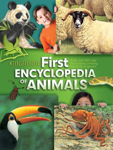 The Kingfisher First Encyclopedia of Animals (Kingfisher First Reference)