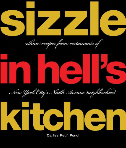 Sizzle in Hell's Kitchen: Ethnic Recipes from Restaurants of New York City's Ninth Avenue Neighborhood by Carliss Pond Retif