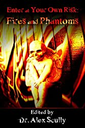 Enter At Your Own Risk: Fires and Phantoms (English Edition)