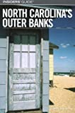 Insiders' Guide to North Carolina's Outer Banks, Karen Bachman, 0762744081