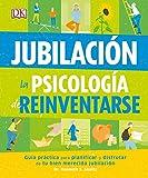 Jubilación: La psicología de reinventarse (BIENESTAR)