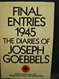 img - for Final Entries 1945: The Diaries of Joseph Goebbels book / textbook / text book