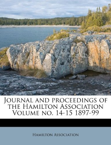 Download Journal and proceedings of the Hamilton Association Volume no. 14-15 1897-99 pdf