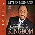 The Messages of Rediscovering the Kingdom, Volume 1 Speech by Myles Munroe Narrated by Myles Munroe
