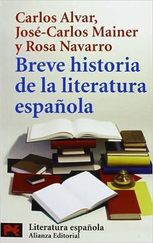 Breve historia de la literatura española El Libro De Bolsillo - Humanidades: Amazon.es: Alvar, Carlos, Mainer, José Carlos, Navarro, Rosa: Libros