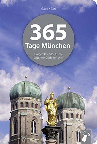365 Tage München: Ewiger Kalender für die schönste Stadt der Welt
