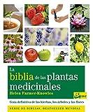 img - for La biblia de las plantas medicinales. Guia definitiva de las hierbas, los arboles y las flores (Spanish Edition) book / textbook / text book