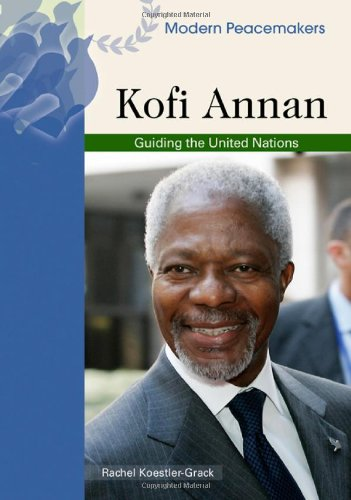 Kofi Annan: Guiding the United Nations (Modern Peacemakers)