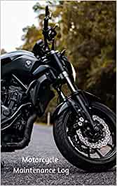 Motorcycle Maintenance Log - 100 pages - B & W interior - Glossy: Service and Repair Record Book For All Motorcycles 5