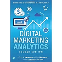 Digital Marketing Analytics: Making Sense of Consumer Data in a Digital World: Making Sense of Consumer Data in a Digital World (Que Biz-Tech)