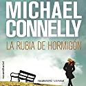 La rubia de hormigón [The Concrete Blonde] Audiobook by Michael Connelly, Javier Guerrero - translator Narrated by Hector Almenara