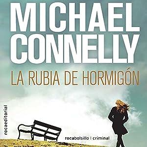 La rubia de hormigón [The Concrete Blonde] Audiobook