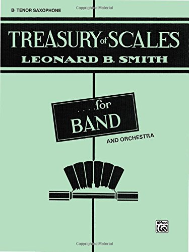 Treasury Of Scales For Band And Orchestra: B - Tenor Saxophone