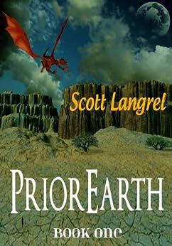 PriorEarth Book One (The PriorEarth Series 1) by [Langrel, Scott]