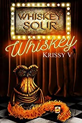 Whiskey (Whiskey Sour Book 1)