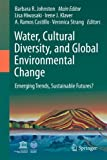 img - for Water, Cultural Diversity, and Global Environmental Change: Emerging Trends, Sustainable Futures? book / textbook / text book