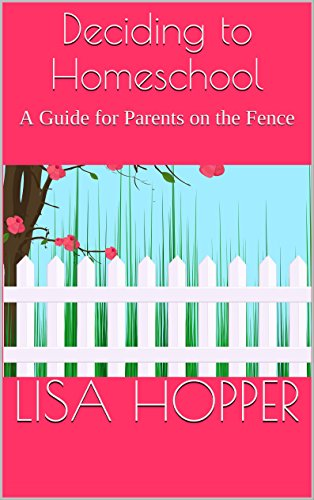 Deciding to Homeschool: A Guide for Parents on the Fence