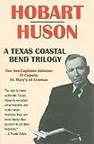A Texas Coastal Bend Trilogy: Two Sea-Captains Johnson/El Copano/St. Mary's of Aransas