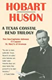 Texas Coastal Bend Trilogy, Hobart Huson, 0890159157
