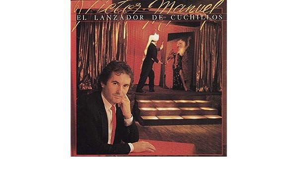 El Lanzador de Cuchillos de Victor Manuel en Amazon Music ...
