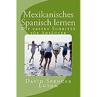 Mexikanisches Spanisch lernen: Die ersten Schritte für Anfänger
