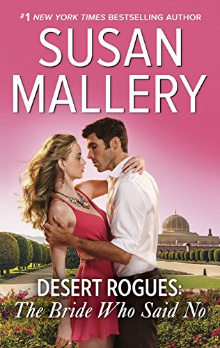 Desert Rogues: The Bride Who Said No by [Mallery, Susan]
