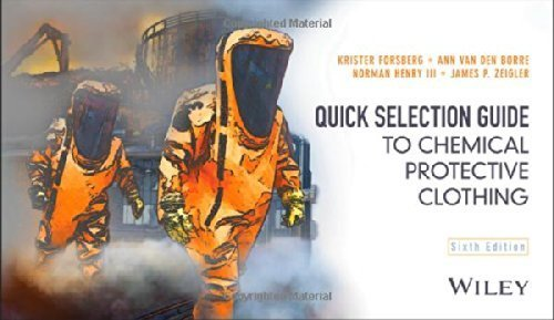 Quick Selection Guide to Chemical Protective Clothing 6th edition by Forsberg, Krister, den Borre, Ann Van, Henry III, Norman, Ze (2014) Spiral-bound