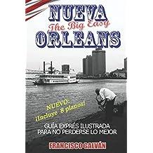 NUEVA ORLEANS. The big easy: Guía exprés para no perderse lo mejor (Spanish Edition)