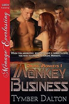 Monkey Business [Drunk Monkeys 1] (Siren Publishing Menage Everlasting) de [Dalton, Tymber]