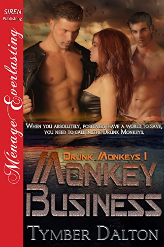 Monkey Business [Drunk Monkeys 1] (Siren Publishing Menage (Drunk Monkey)