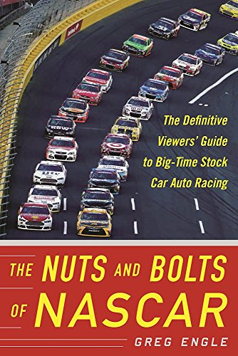 the-nuts-and-bolts-of-nascar-the-definitive-viewers-guide-to-big-time-stock-car-auto-racing