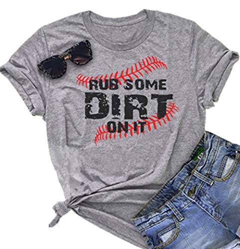 Rub Some Dirt On It Baseball Graphic Cute T Shirt Women's Letter Printed Softball Tees Casual Sports Tops (X-Large, Grey)