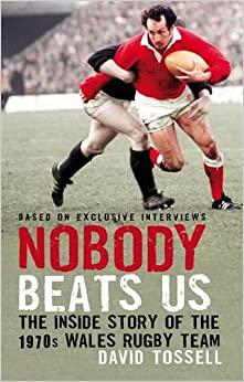 Nobody Beats Us: The Inside Story Of The 1970s Wales Rugby Team por David Tossell epub