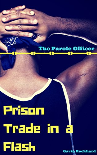 Prison Trade in a Flash: The Parole Officer