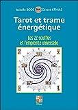 Tarot et trame énergétique : Les 22 souffles et l'empreinte universelle
