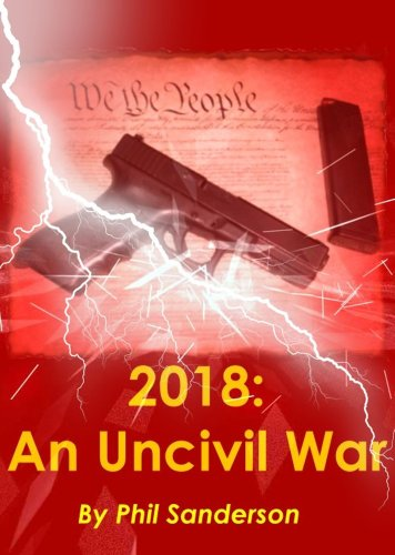 2018: An Uncivil War by [Sanderson, Phil]