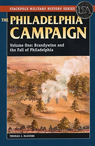 The Philadelphia Campaign: Brandywine and the Fall of Philadelphia (Stackpole Military History Series)