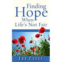 Finding Hope When Life's Not Fair by Lee Ezell (1-Jun-2009) Mass Market Paperback
