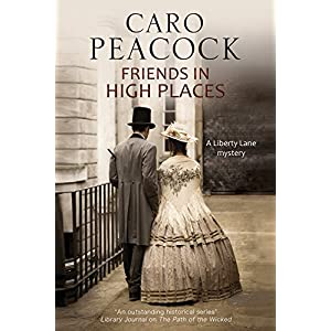 Friends in High Places: A Victorian London Mystery (A Liberty Lane Mystery)
