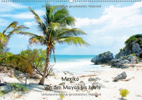 Mexiko - von den Mayas bis heute (Wandkalender 2013 DIN A2 quer): Bilder eines faszinierenden Landes (Monatskalender, 14 Seiten)
