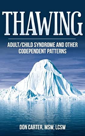 Thawing Adult/Child Syndrome and other Codependent Patterns ...