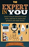 The Expert In You: Learn how to be an authority in your niche, and how to create your product(s) and make a living from your product.
