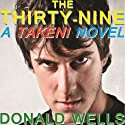 The Thirty Nine: A TAKEN! Novel, Book 1 Audiobook by Donald Wells Narrated by Daniel Dorse