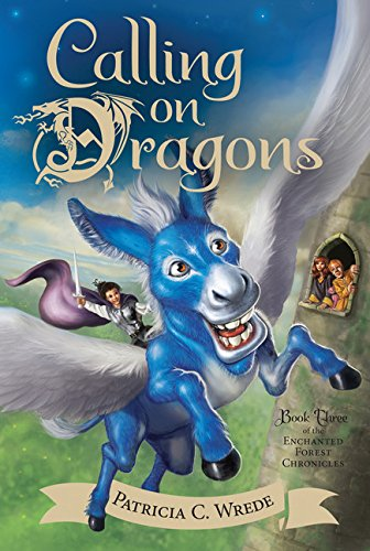 (Calling on Dragons: The Enchanted Forest Chronicles, Book Three)