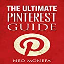 Pinterest: The Ultimate Pinterest Guide for Beginners Audiobook by Neo Monefa Narrated by Stephanie Quinn