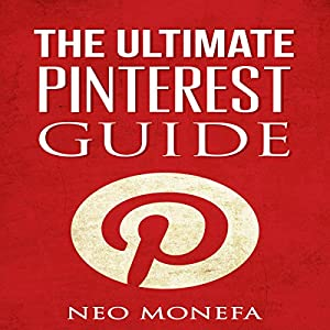 Pinterest: The Ultimate Pinterest Guide for Beginners Audiobook