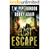 The Last Escape: A Dystopian Society in a Post Apocalyptic World (The Last Survivors Book 2)