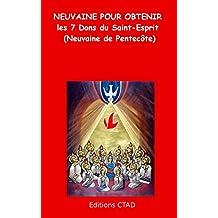 Neuvaine pour obtenir les 7 Dons du Saint-Esprit (Neuvaine de Pentecôte) (Livret de prière) (French Edition)
