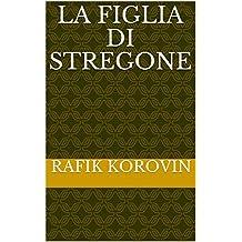 La figlia di stregone (Italian Edition)